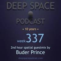 week337 - Deep Space Podcast exclusive guestmix by BUDER PRINCE by Deep Obsession Recordings - Podcast