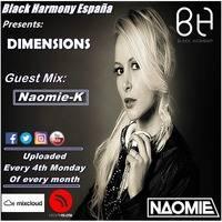 BLACK HARMONY ESPAÑA - DIMENSIONS 04 GUEST MIX - NAOMIE-K by BlackHarmonyEspaña (DIMENSIONS)