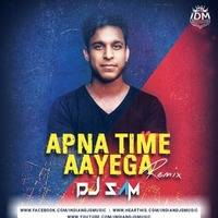 Aapna Time Aayega(Remix)DJ SAM by INDIAN DJS MUSIC - 'IDM'™