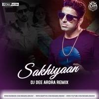 Sakhiyaan (Remix) - DJ Dee Arora by INDIAN DJS MUSIC - 'IDM'™