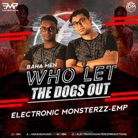 Baha Men - Who Let The Dogs Out (Electronic Monsterzz - EMP Remix) by INDIAN DJS MUSIC - 'IDM'™