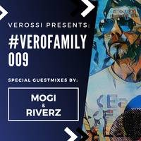 Verossi pres. VEROFamily #009 - Mixed by MOGI & Riverz by VEROSSI