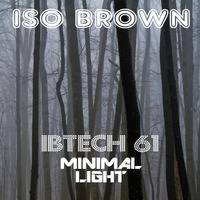 IBTECH 61 | Minimal light | deep, dark and slow by iso & ioky