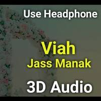 Viah 3D Audio Jass Manak Age 19 Anshu 3D Creations by https://www.anshucreations.in