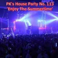 PK's House Party 113 'Enjoy The Summertime' by PK's Podcasts