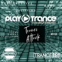 Trance Attack - #016 - Play Trance Radio by Nerel