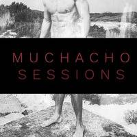 MUCHACHO SESSIONS ep. 32 by DJ Hector Fonseca by MUCHACHO SESSIONS