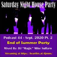 Podcast 44_Sat Night House Party Sept 2020 Pt. 2 by DJ MMS