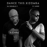 P. Lowe - Dance This Kizomba (feat. DJ Double F) by mp3.co.mz
