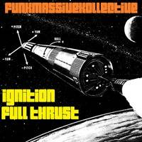 IGNITION, FULL THRUST - FUNK MASSIVE KOLLECTIVE by LA DURA PRODUZIONI