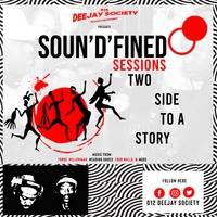 012 Deejay Society Pres. Soun'D'Fined Sessions - Two Sides To A Story by SOUN'D'FINED SESSIONS