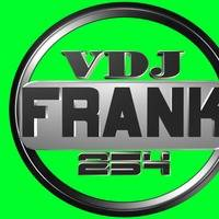 Dvj Frank 254!!!! featuring Gadget world!!! by Francis Owino