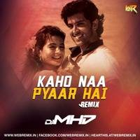 Kaho Naa Pyaar Hai - Remix - DJ MHD by WR Records