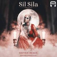 Sil Sila - Shiven Remix by Welcome 2 DJs