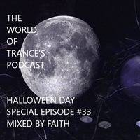 The World Of Trance's Podcast- HALLOWEEN DAY SPECIAL EPISODE #33 Mixed by Faith by The World Of Trance's Podcast