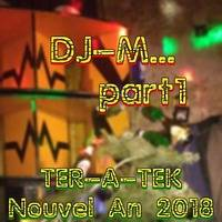FirstDay2018 Part1 live @ TER-A-TEK Nouvel An 2018 by Dj~M...