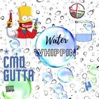 8. Water-Whipin' by CMD Gutta