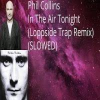 Phil Collins 🔊 In The Air Tonight 🔊  (Loppside Trap Remix) by  Jan Kuiper  Dj