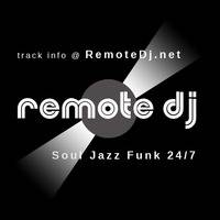 Remote Dj - Mellow Grooves - Soul Jazz Funk 24/7 by Remote DJ