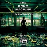 The Drum Machine - Techno Syndicate (23.10.2020) by BenefickStationRadio