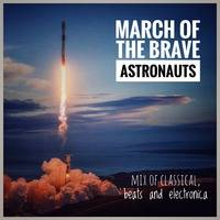 March Of The Brave Astronauts Mix by The House Of Horla Mixes