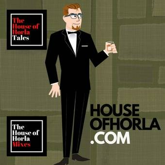 The House Of Horla Mixes