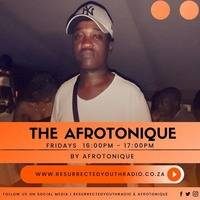 THE AFROTONIQUE BY AFROTONIQUE by Resurrected Youth radio