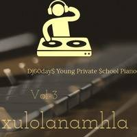 Dj60day$ Young Private School Piano Vol-3 by Dj-60day$