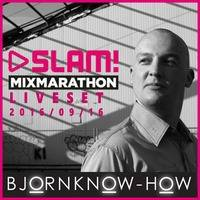 Bjorn Know-how - Live at SLAM! FM Mix Marathon - September 16th 2016 by Bjorn Know-how