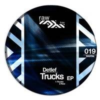 Detlef - Trucks [RAW019]