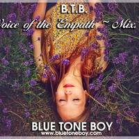 B.T.B. ~ Voice Of The Empath * Mix 5 * by Blue Tone Boy