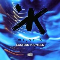 Major K - Eastern Promises (Original Mix) [Out Now] by Digital Empire Records